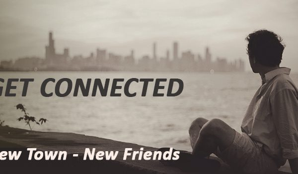 Get Connected! New Home – New Friends